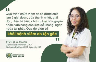 Bác sĩ Lê Phương đánh giá về phương pháp, liệu trình điều trị viêm da Quân dân 102