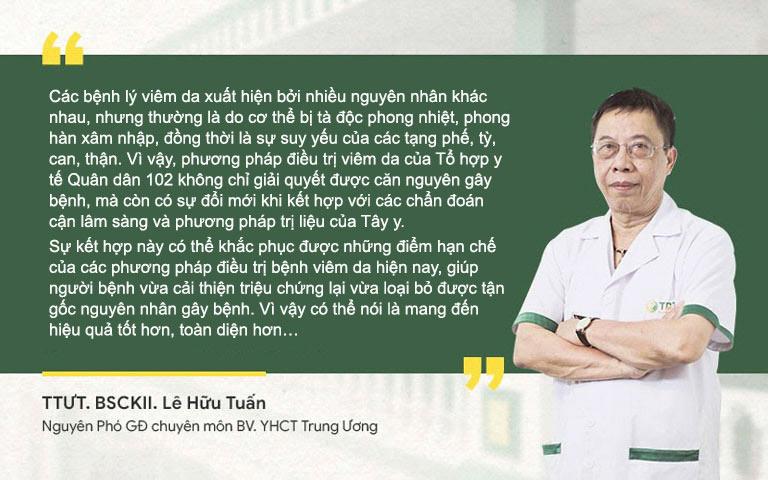 Bác sĩ Lê Hữu Tuấn đánh giá về liệu pháp chữa viêm da Quân dân 102