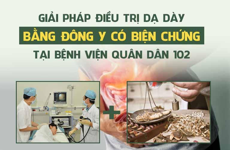 Giải pháp đột phá trong điều trị dạ dày bằng Đông y có biện chứng tại bệnh viện Quân dân 102