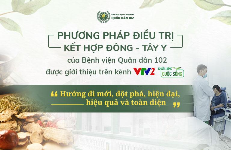 Phương pháp kết hợp Đông - Tây y tại Quân dân 102 được đăng tải trên kênh VTV2 Chất lượng cuộc sống