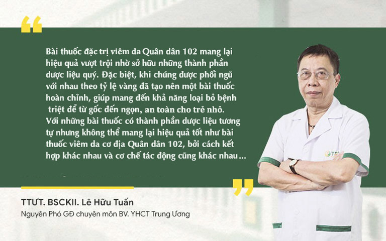 Đánh giá của bác sĩ Lê Hữu Tuấn về bài thuốc chữa viêm da Quân dân 102