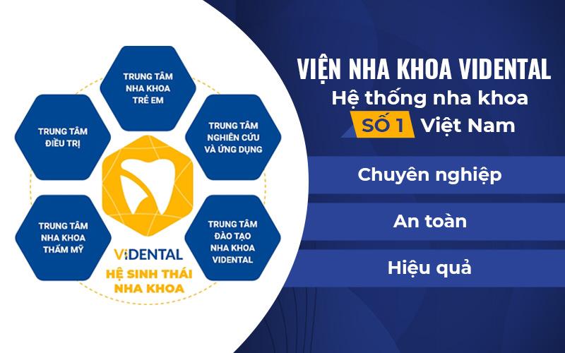 Viện nha khoa Vidental và 5 trung tâm trực thuộc uy tín, chất lượng