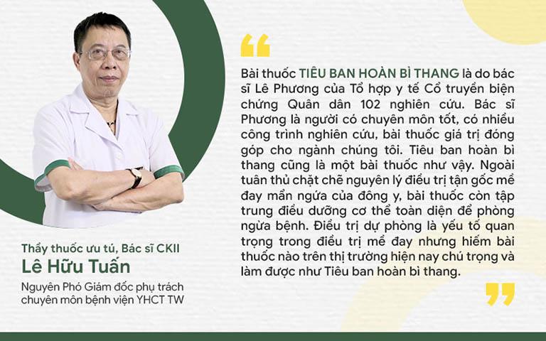 Bác sĩ Lê Hữu Tuấn đánh giá cao bài thuốc Tiêu ban hoàn bì thang