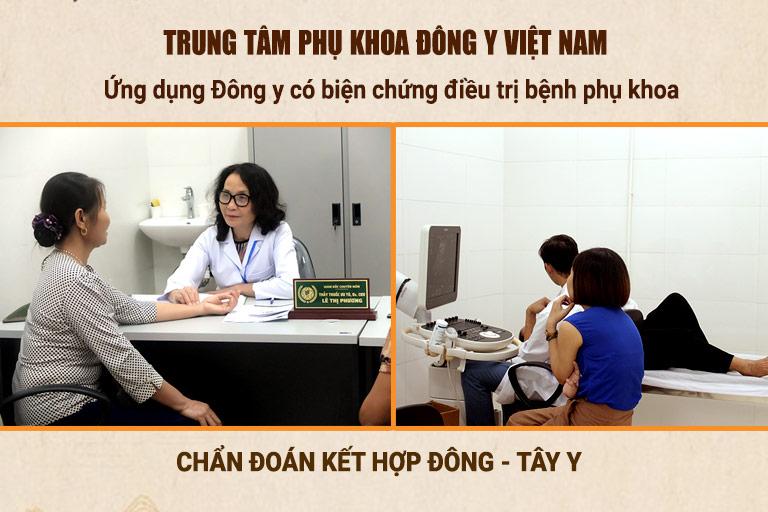 Trung tâm Phụ Khoa Đông y kết hợp Đông - Tây y trong chẩn đoán bệnh phụ khoa